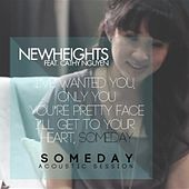 Play & Download Someday (Acoustic Session) (feat. Cathy Nguyen) - Single by New Heights | Napster