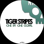 Play & Download Gospel / One By One by Tiger Stripes | Napster
