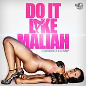 Play & Download Do It Like Maliah - Single by Quinn | Napster