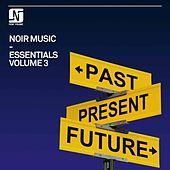 Play & Download Noir Music Essentials, Vol. 3 by Various Artists | Napster