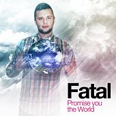 Play & Download Promise You the World by Fatal | Napster