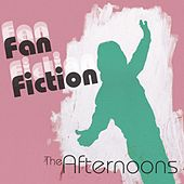 Play & Download Fan Fiction by The Afternoons | Napster