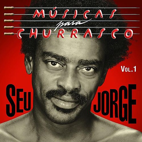 Play & Download Musicas Para Churrasco, Vol. 1 by Seu Jorge | Napster
