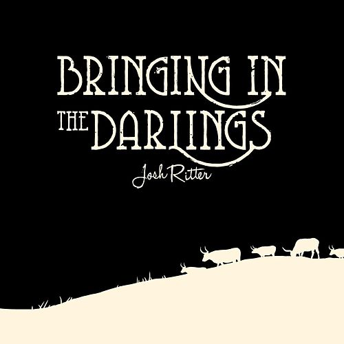 Bringing In The Darlings - EP by Josh Ritter