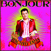 Play & Download Bonjour by Rachid Taha | Napster