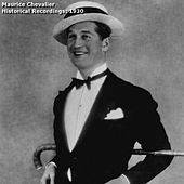 Play & Download Historical Recordings: 1930 by Maurice Chevalier | Napster