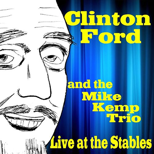 Play & Download Clinton Ford Live at the Stables by Clinton Ford | Napster