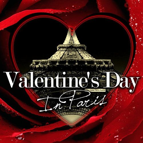 Play & Download Valentine's Day in Paris by Various Artists | Napster