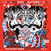 The Double Down - Live in Denver, Volume 2 by Band Of Heathens