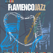 Play & Download Flamencojazz by Various Artists | Napster