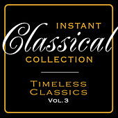 Play & Download Instant Classical Collection - Timeless Classics, Vol.3 by Various Artists | Napster