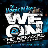 We On (The Remixes) by DJ Magic Mike