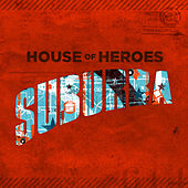 Play & Download Suburba by House Of Heroes | Napster