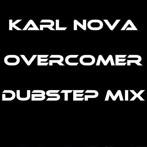 Play & Download Overcomer (Dubstep Mix) - Single by Karl Nova | Napster