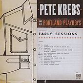 Play & Download Early Sessions by Pete Krebs | Napster