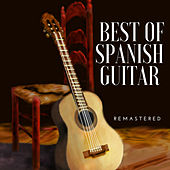 Play & Download Best of Spanish Guitar (Remastered) by Spanish Guitar | Napster