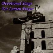 Devotional Songs for Lenten Prayer by Christian Music Experts