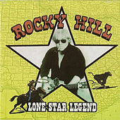Lone Star Legend by Rocky Hill