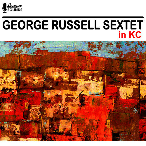 George Russell Sextet in KC by George Russell