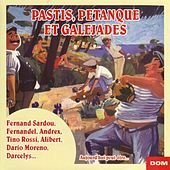 Play & Download Pastis, pétanque et galejades by Various Artists | Napster
