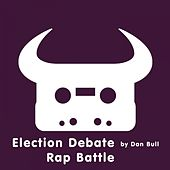 Play & Download Election Debate Rap Battle by Dan Bull | Napster