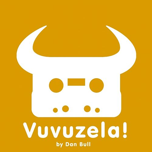 Play & Download Vuvuzela! by Dan Bull | Napster