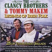 Play & Download Legends of Irish Folk by The Clancy Brothers And Tommy Makem | Napster