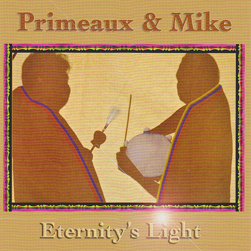Play & Download Eternity's Light by Primeaux & Mike | Napster