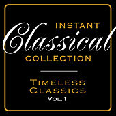 Play & Download Instant Classical Collection - Timeless Classics, Vol.1 by Various Artists | Napster