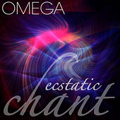 Omega Ecstatic Chant by Various Artists