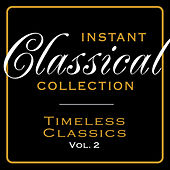 Play & Download Instant Classical Collection - Timeless Classics, Vol.2 by Various Artists | Napster