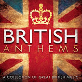 British Anthems von Various Artists