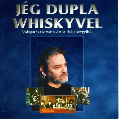 Jég dupla whiskyvel Válogatás Horváth Attila összegyűjtötött dalszövegeiből by Various Artists