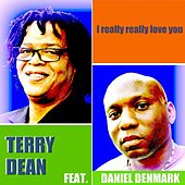 Play & Download I really really love you (feat). Daniel Denmark by Terry Dean | Napster