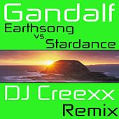 Play & Download Earthsong vs. Stardance (DJ Creexx Remix) by Gandalf | Napster