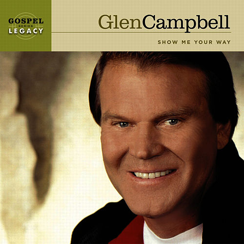 Play & Download Show Me Your Way by Glen Campbell | Napster