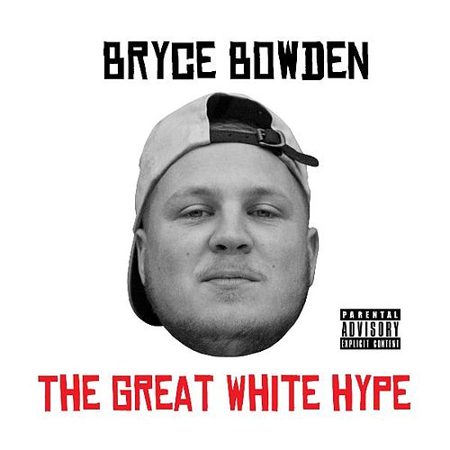 Play & Download The Great White Hype by Bryce Bowden | Napster