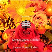 Play & Download Korean Drama Classics de French Elegant Labels by Various Artists | Napster