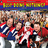 Play & Download Nardwuar the Human Serviette and The Evaporators present Busy Doing Nothing! by Various Artists | Napster