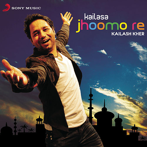 Play & Download Kailasa Jhoomo Re by Kailash Kher | Napster