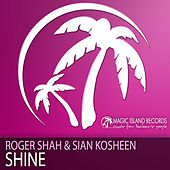 Play & Download Shine by Roger Shah | Napster