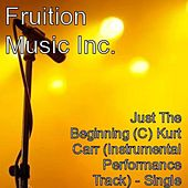 Play & Download Just The Beginning (C) Kurt Carr (Instrumental Track) by Fruition Music Inc. | Napster