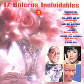 17 Boleros Inolvidables 2 by Various Artists
