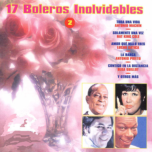Play & Download 17 Boleros Inolvidables 2 by Various Artists | Napster