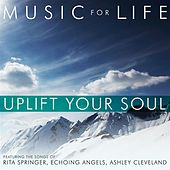 Play & Download Uplift Your Soul by Various Artists | Napster