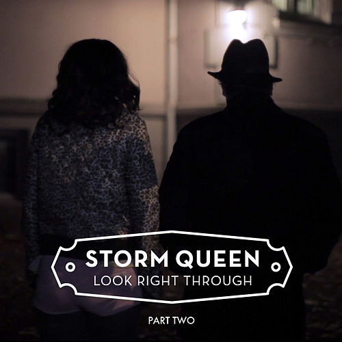 Play & Download Look Right Through (Part 2) by Storm Queen | Napster