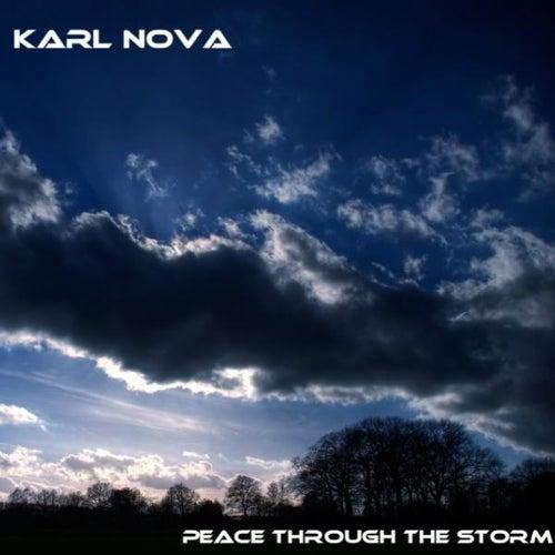 Peace Through The Storm - Single by Karl Nova