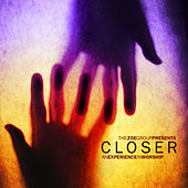Closer by The ZOE Group