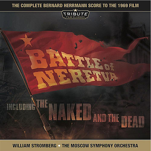 Play & Download Battle of Neretva/The Naked and The Dead by Bernard Herrmann | Napster