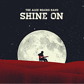 Play & Download Shine On by Alex Beaird Band | Napster